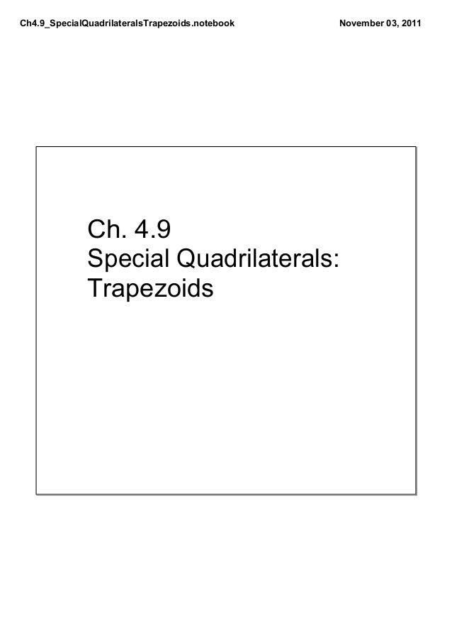 Ch4.9_SpecialQuadrilateralsTrapezoids.notebook November03,2011 Ch.4.9 SpecialQuadrilaterals: Trapezoids