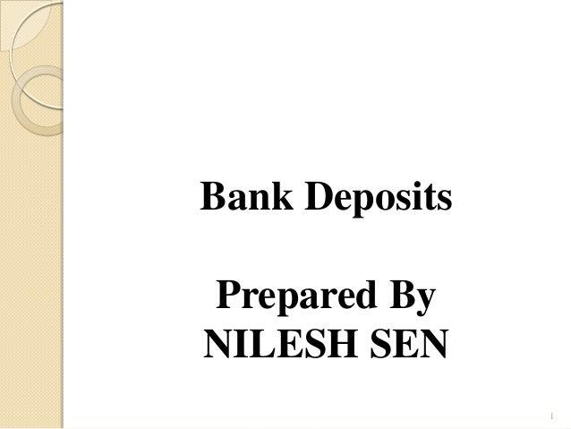 Bank DepositsPrepared ByNILESH SEN1