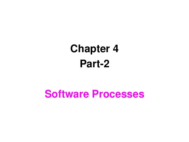 Chapter 4 Part-2 Software Processes