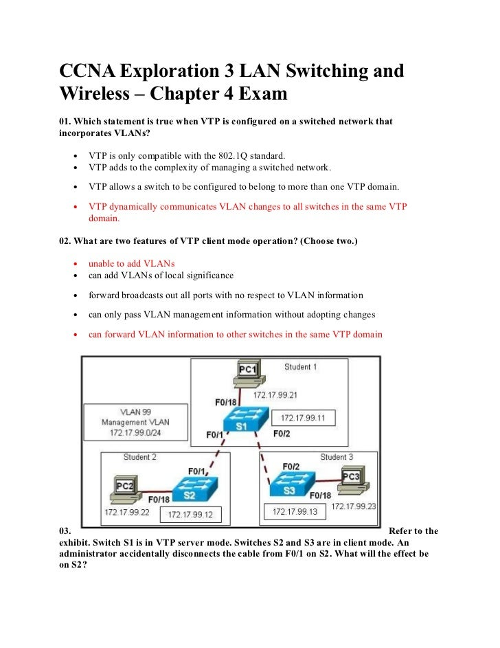 CCNA Exploration 3 LAN Switching andWireless – Chapter 4 Exam01. Which statement is true when VTP is configured on a switc...