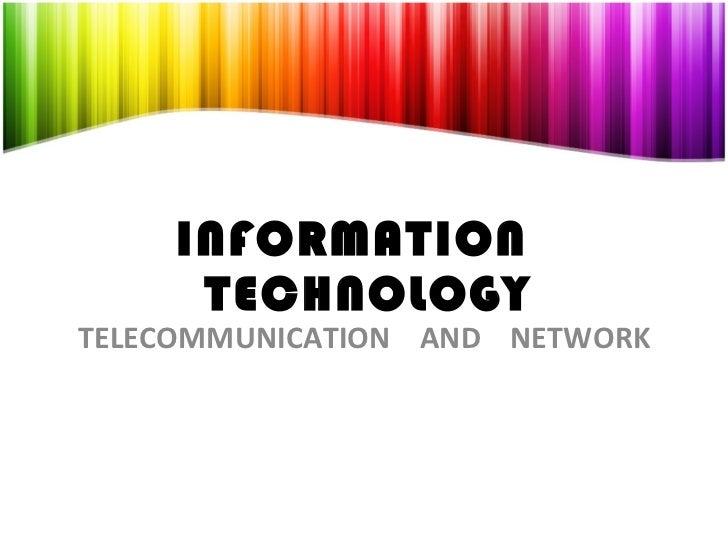 INFORMATION  TECHNOLOGY TELECOMMUNICATION  AND  NETWORK