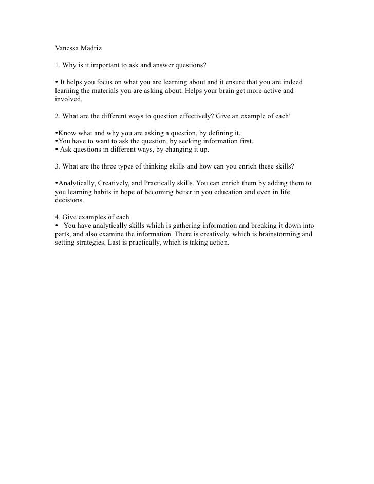 Vanessa Madriz1. Why is it important to ask and answer questions? It helps you focus on what you are learning about and i...