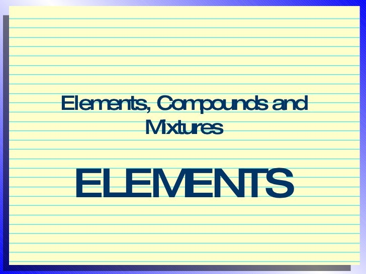 Ch 4 elements_compounds_and_mixtures