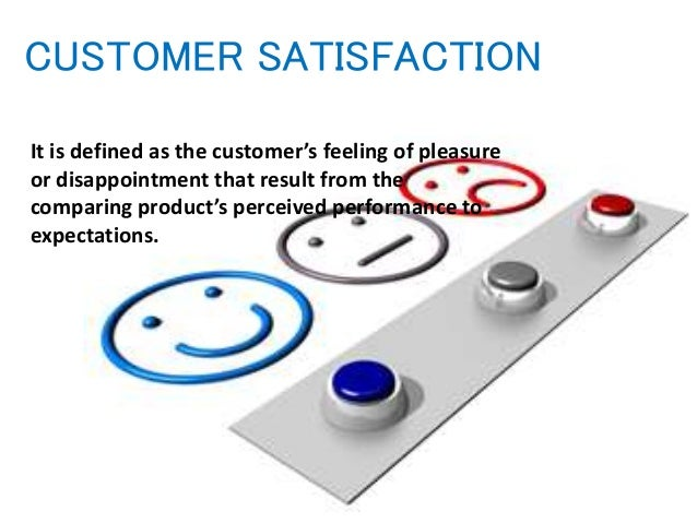 How would you define customer satisfaction