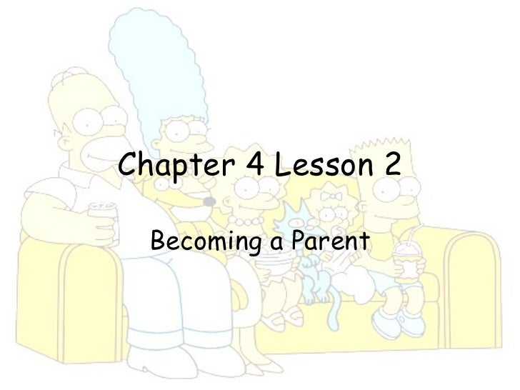Chapter 4 Lesson 2 Becoming a Parent