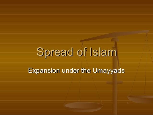 Spread of IslamExpansion under the Umayyads