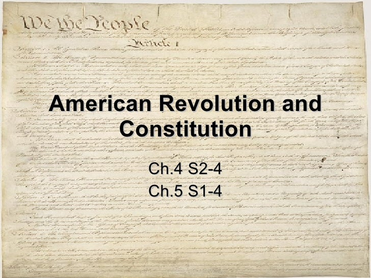 American Revolution and Constitution Ch.4 S2-4 Ch.5 S1-4