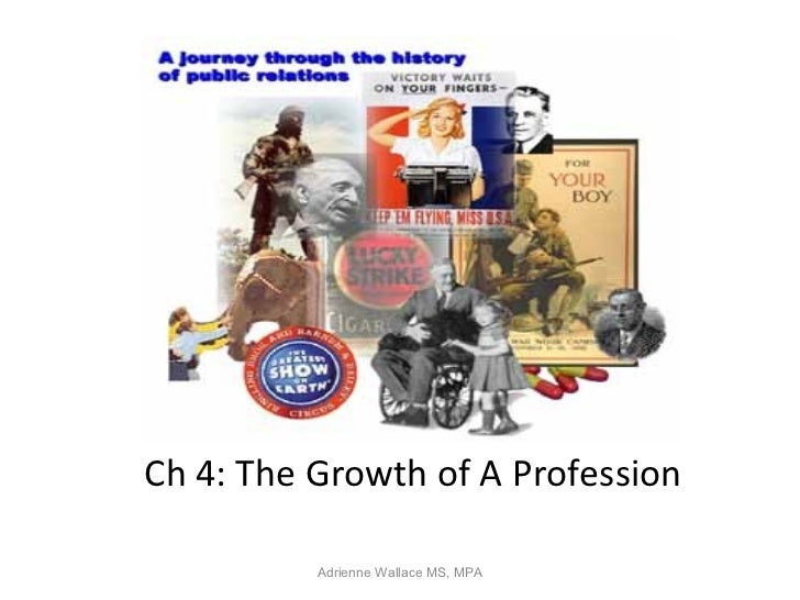 Ch 4: The Growth of A Profession          Adrienne Wallace MS, MPA