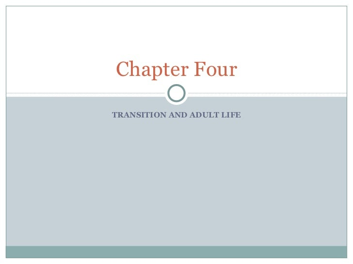 TRANSITION AND ADULT LIFE Chapter Four