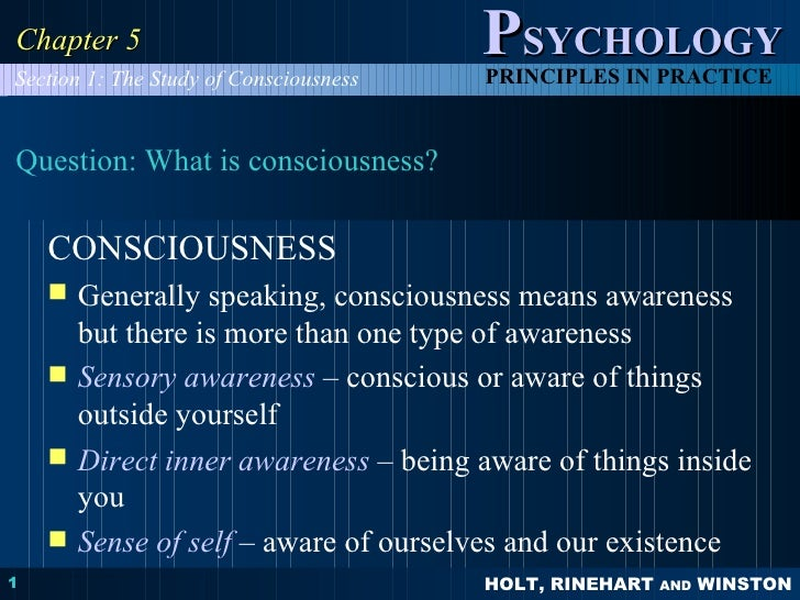 Question: What is consciousness? <ul><li>CONSCIOUSNESS </li></ul><ul><li>Generally speaking, consciousness means awareness...