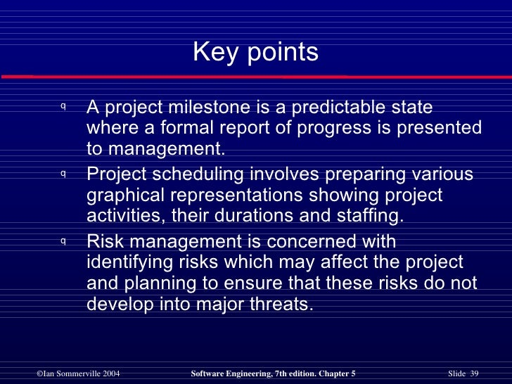 <ul><li>A project milestone is a predictable state where a formal report of progress is presented to management.  </li></u...