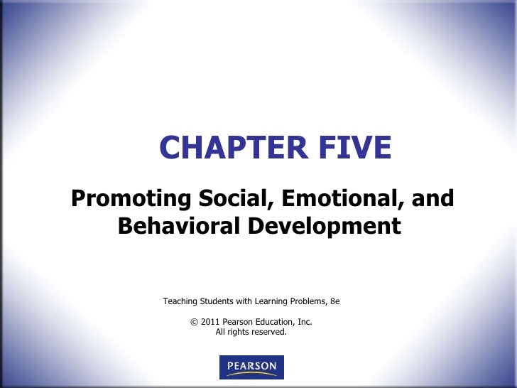 CHAPTER FIVE Promoting Social, Emotional, and Behavioral Development