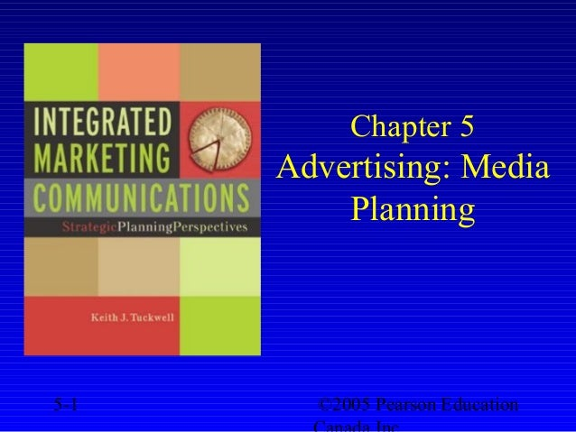 ©2005 Pearson Education5-1 Chapter 5 Advertising: Media Planning