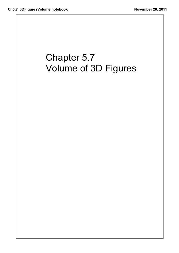 Ch5.7_3DFiguresVolume.notebook        November28,2011                   Chapter5.7                   Volumeof3DFigures