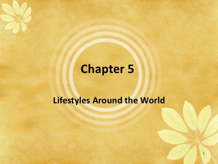 Chapter 5  Lifestyles Around the World