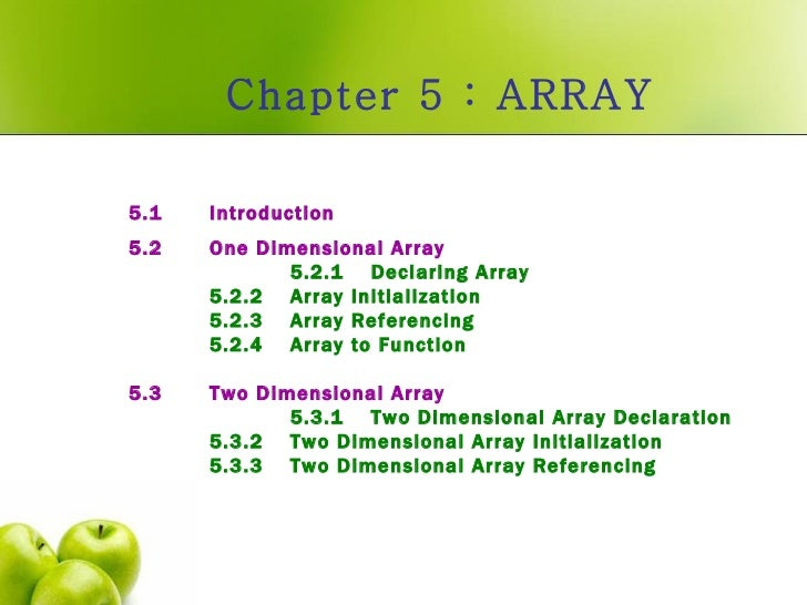 Chapter 5 : ARRAY 5.1 Introduction  5.2 One Dimensional Array 5.2.1 Declaring Array   5.2.2  Array Initialization   5.2.3 ...