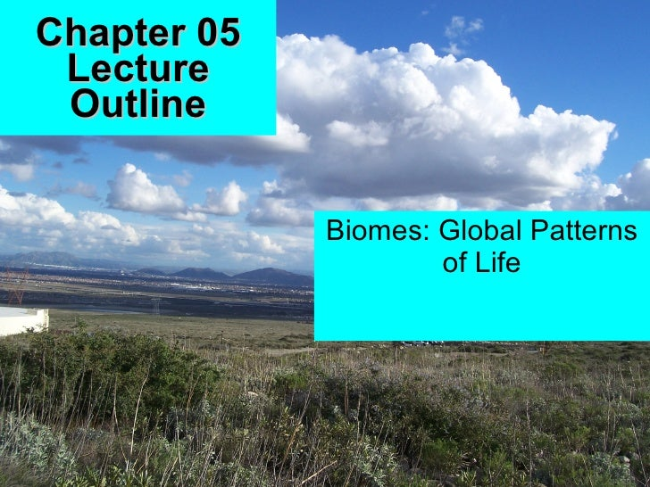 Chapter 05 Lecture Outline Biomes: Global Patterns of Life