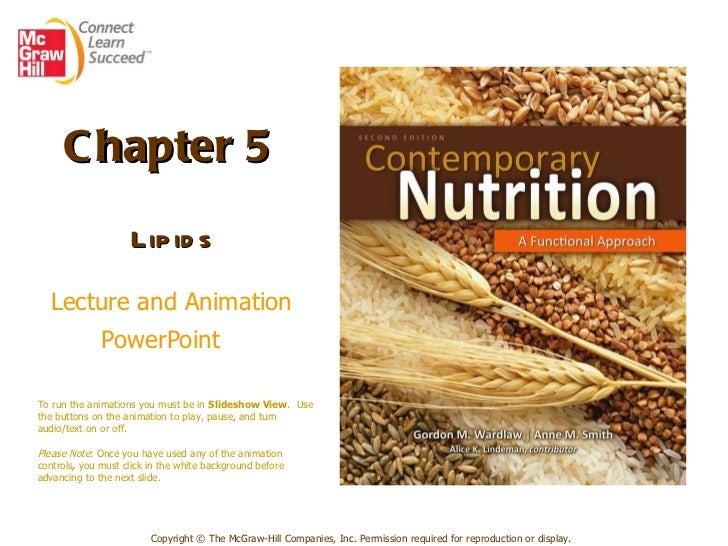 Chapter 5   Lipids   Lecture and Animation PowerPoint   Copyright © The McGraw-Hill Companies, Inc. Permission required fo...