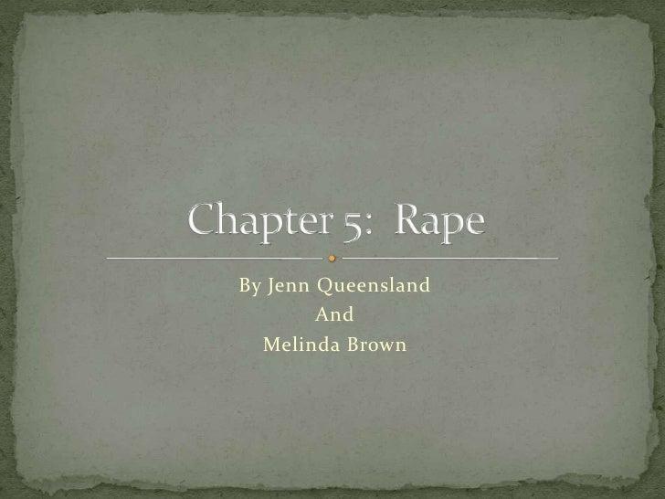 By Jenn Queensland<br />And<br />Melinda Brown <br />Chapter 5:  Rape<br />