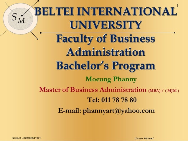Contact: +923006641921 Usman Waheed 1 SM BELTEI INTERNATIONAL UNIVERSITY Faculty of Business Administration Bachelor's Pro...