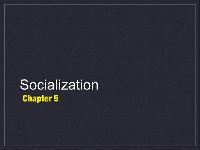 Socialization Chapter 5