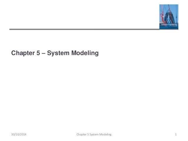 Chapter 5 – System ModelingChapter 5 System Modeling 130/10/2014