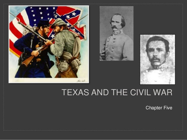 TEXAS AND THE CIVIL WAR Chapter Five