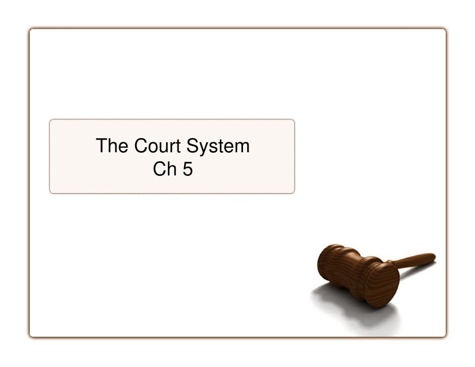 The Court System      Ch 5