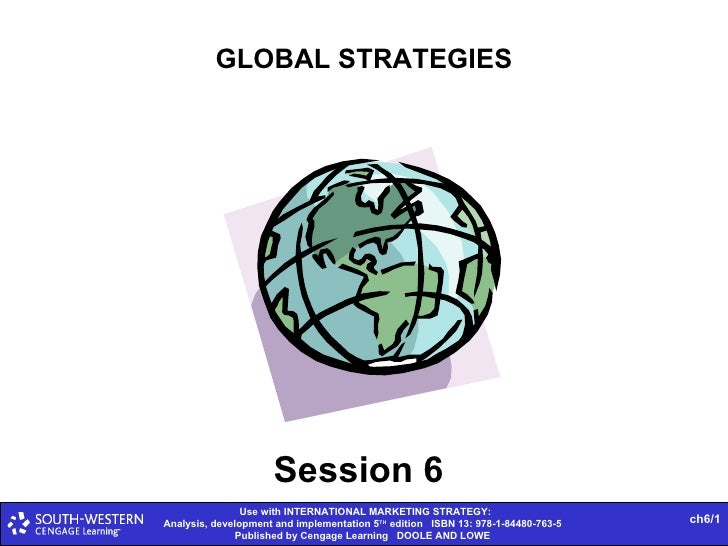 GLOBAL STRATEGIES Session 6