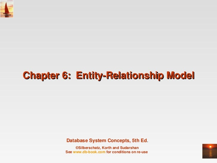Chapter 6:  Entity­Relationship Model         Database System Concepts, 5th Ed.              ©Silberschatz, Korth and Suda...