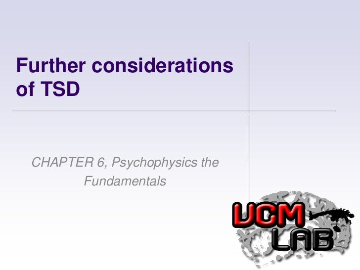 Further considerations of TSD<br />CHAPTER 6, Psychophysics the Fundamentals<br />