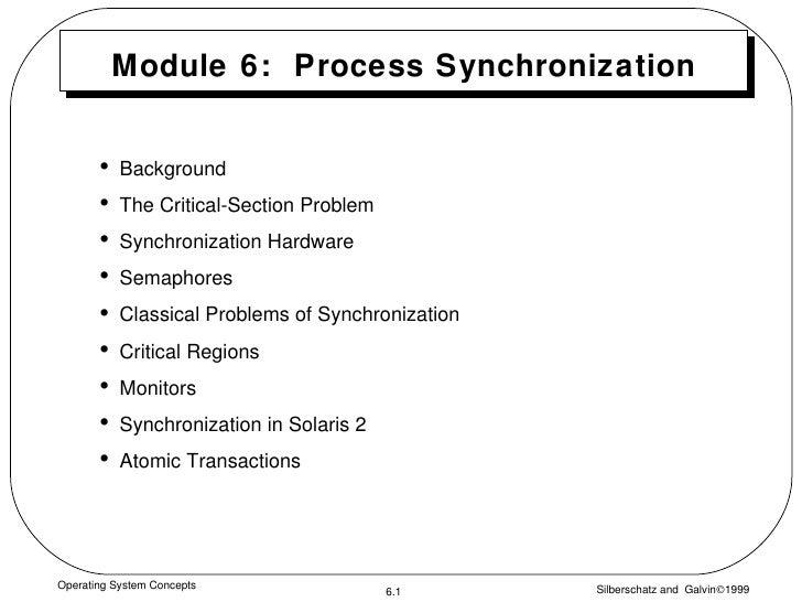 Module 6:  Process Synchronization <ul><li>Background </li></ul><ul><li>The Critical-Section Problem </li></ul><ul><li>Syn...