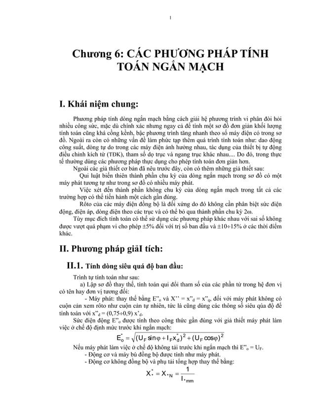 1  Chương 6: CÁC PHƯƠNG PHÁP TÍNH TOÁN NGẮN MẠCH I. Khái niệm chung: Phương pháp tính dòng ngắn mạch bằng cách giải hệ phư...