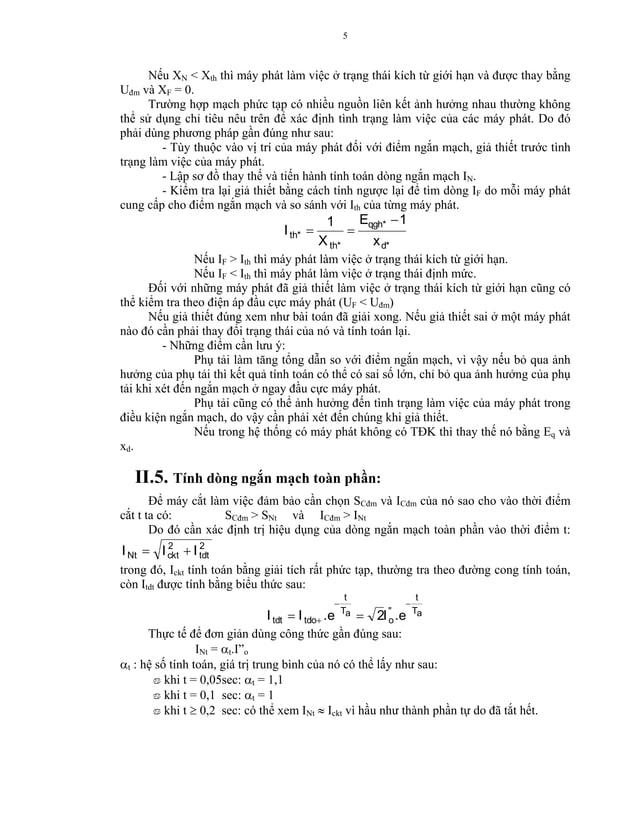 5  Nếu XN < Xth thì máy phát làm việc ở trạng thái kích từ giới hạn và được thay bằng Uđm và XF = 0. Trường hợp mạch phức ...