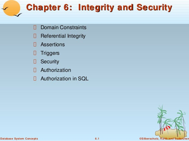 Chapter 6: Integrity and Security Domain Constraints Referential Integrity Assertions Triggers Security Authorization Auth...