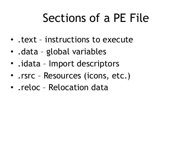 Relocating PE Files • DLLs have a Base Address – This is where they are designed to load • But two DLLs might have the sam...