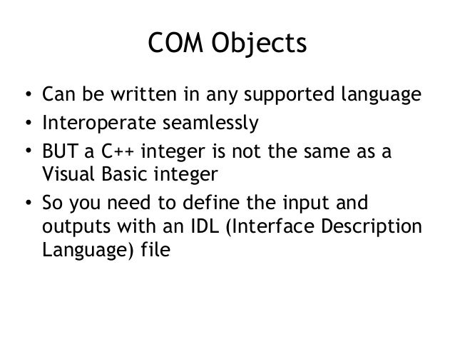 DCOM IDL File • Specifies arguments and return values for a particular function – In a particular interface defined by UUI...