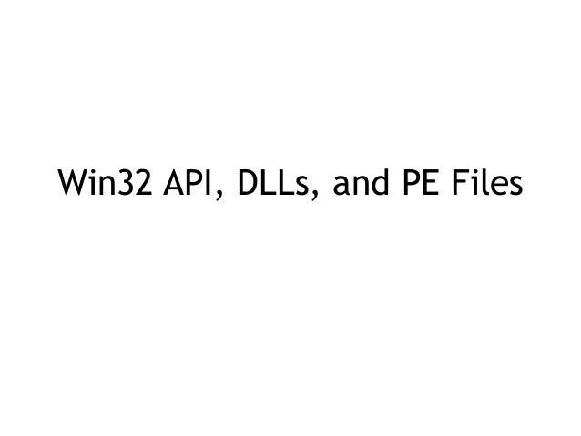 Win32 API, DLLs, and PE Files