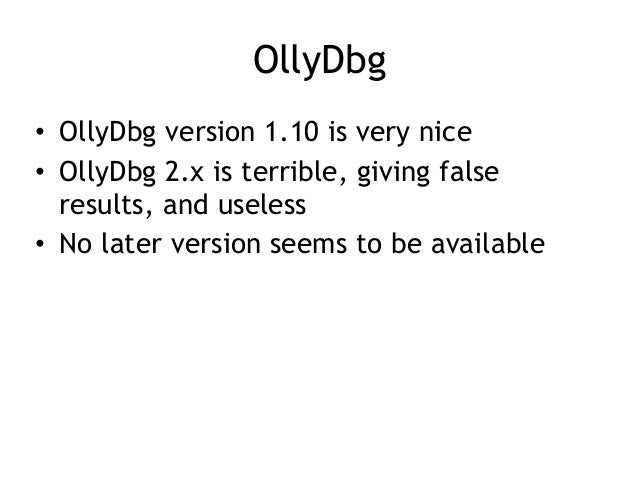 Immunity Debugger • Based on OllyDbg • Still alive and under development • Used by many exploit developers