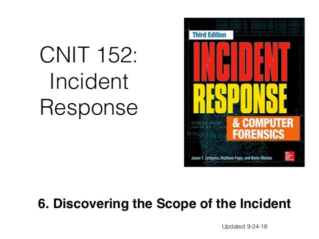 CNIT 152: Incident Response 6. Discovering the Scope of the Incident Updated 9-24-18