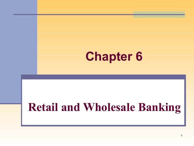 1Chapter 6Retail and Wholesale Banking