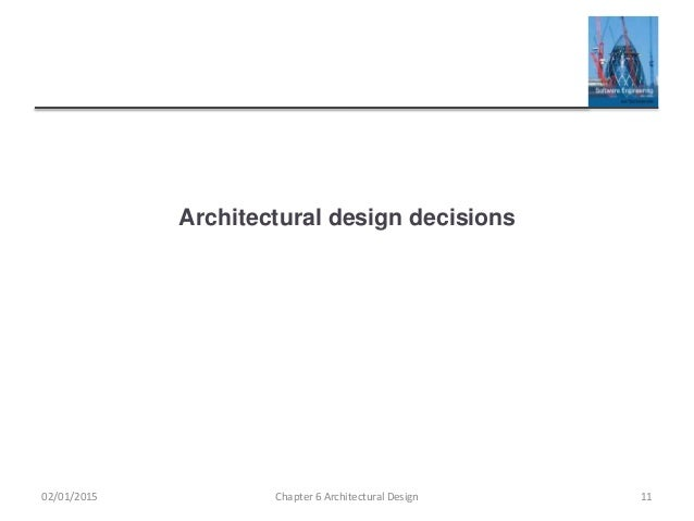Chapter 6 Architectural Design 1002/01/2015; 11. Architectural ...