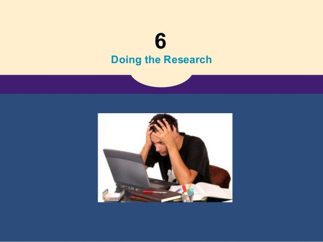 6 Doing the Research