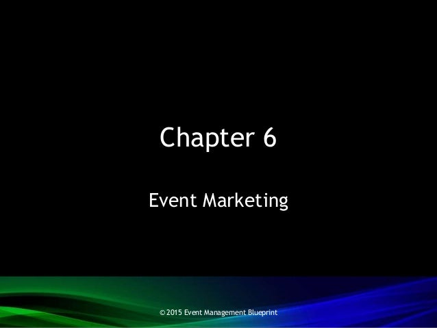Chapter 6 Event Marketing © 2015 Event Management Blueprint