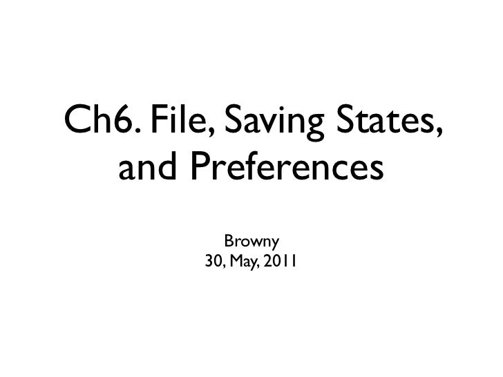 Ch6. File, Saving States,  and Preferences           Browny         30, May, 2011