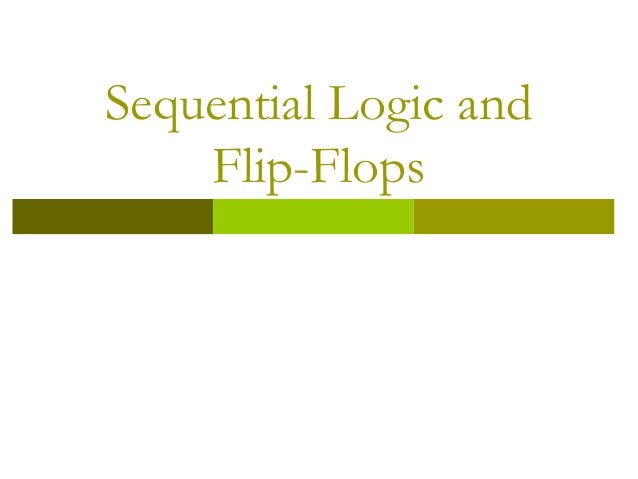 Sequential Logic and Flip-Flops
