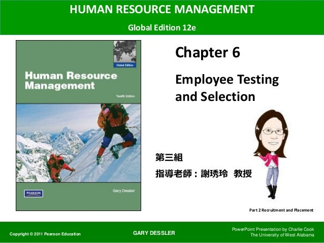 GARY DESSLER HUMAN RESOURCE MANAGEMENT Global Edition 12e Chapter 6 Employee Testing and Selection PowerPoint Presentation...
