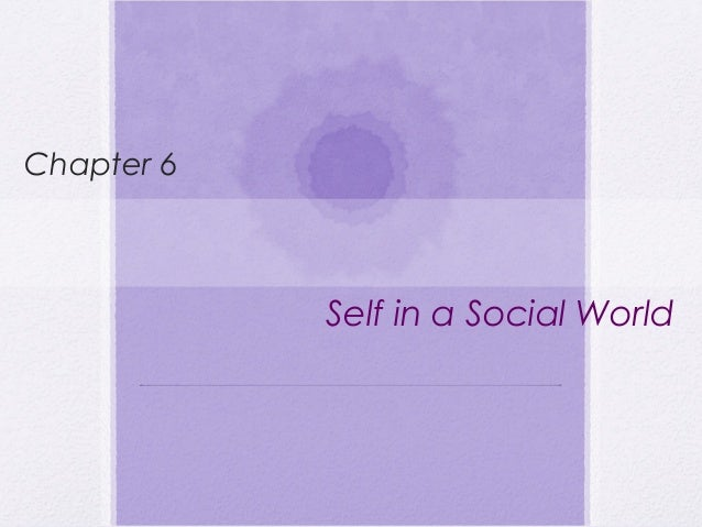 Self in a Social World Chapter 6