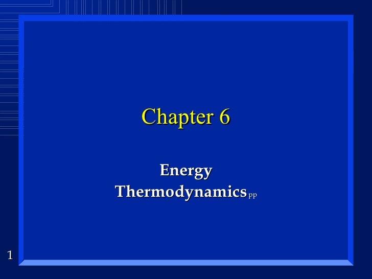 Chapter 6 Energy Thermodynamics   pp