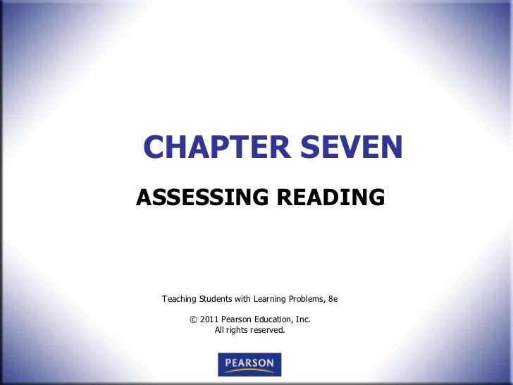 CHAPTER SEVEN ASSESSING READING